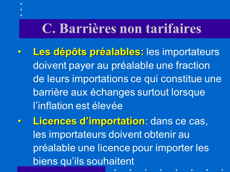 C. Barrières non tarifaires Les contingents tarifairesLes contingents tarifaires: il sagit dune combinaison dun quota et dun tarif qui prévoit quau-de
