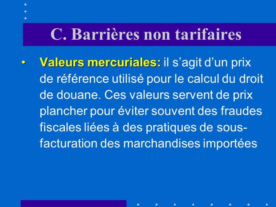 C. Barrières non tarifaires Le rationnement des devises:Le rationnement des devises: il sagit dun rationnement des devises mis en place pour résoudre