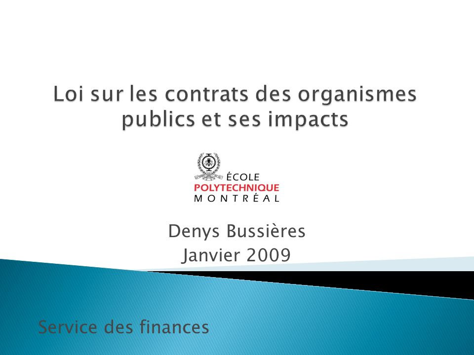 Denys Bussières Janvier 2009 Service des finances