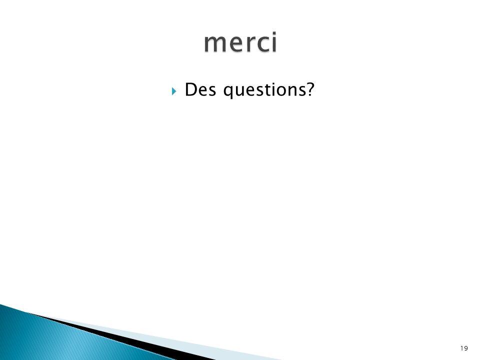Des questions 19