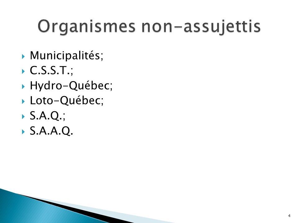 Municipalités; C.S.S.T.; Hydro-Québec; Loto-Québec; S.A.Q.; S.A.A.Q. 4