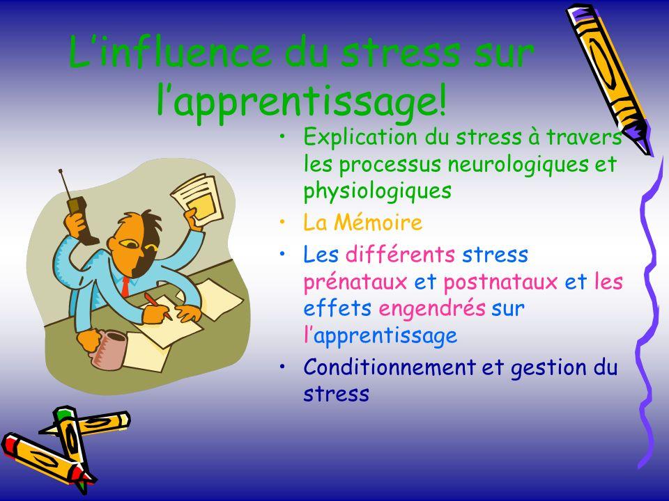 Autres facteurs ayant une influence sur le stress et la mémoire Évaluations scolaires, stress familiaux, conflits, etc..