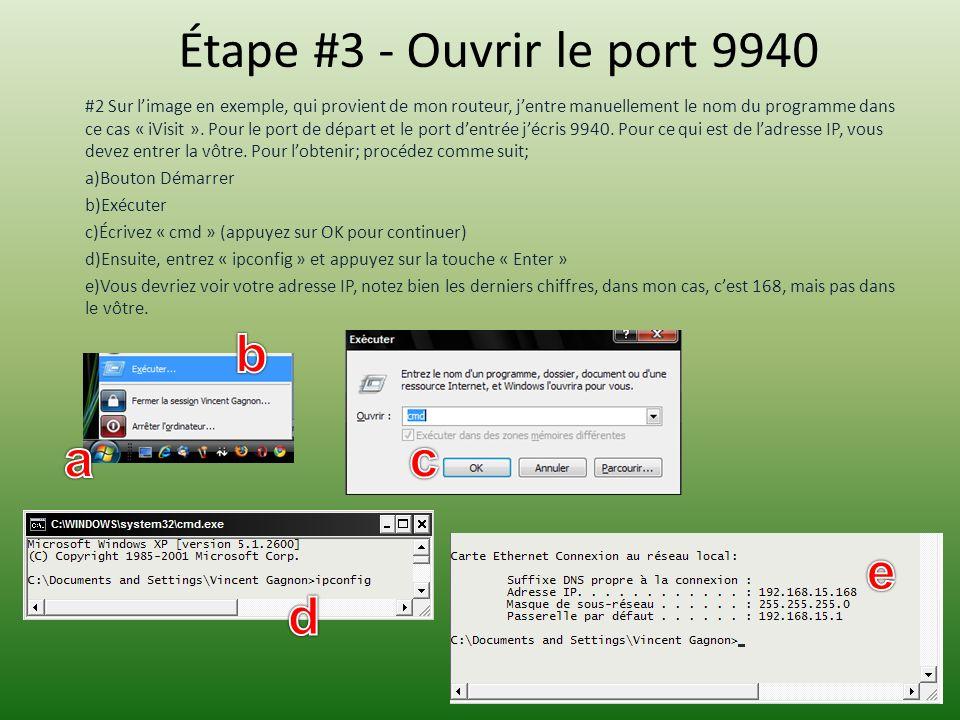 Étape #3 - Ouvrir le port 9940 #2 Sur limage en exemple, qui provient de mon routeur, jentre manuellement le nom du programme dans ce cas « iVisit ».