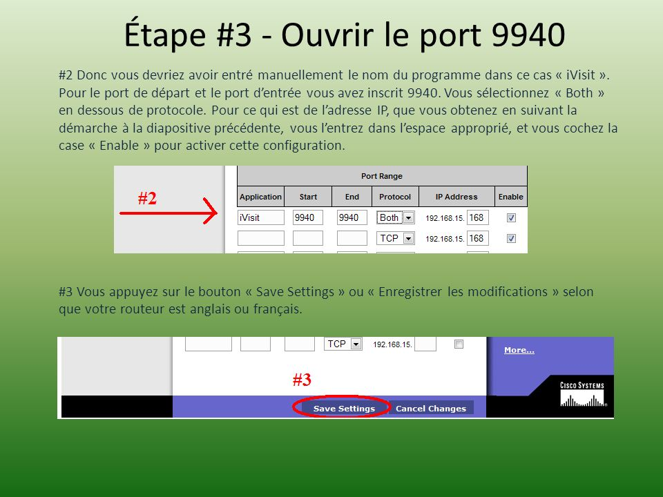 Étape #3 - Ouvrir le port 9940 #2 Donc vous devriez avoir entré manuellement le nom du programme dans ce cas « iVisit ».