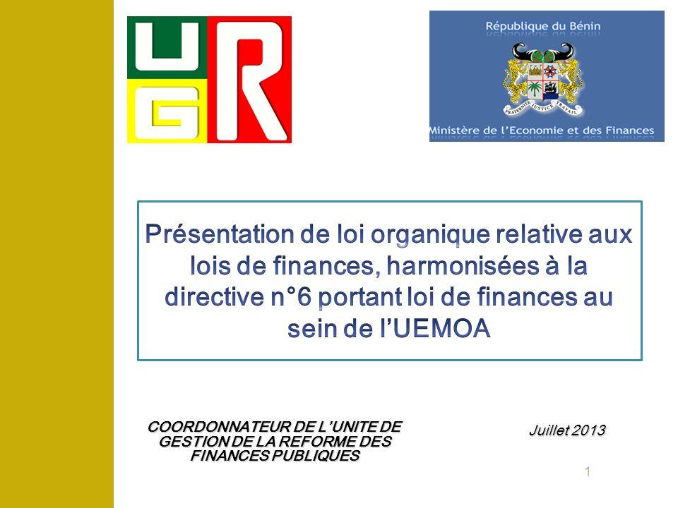 1 COORDONNATEUR DE LUNITE DE GESTION DE LA REFORME DES FINANCES PUBLIQUES Juillet 2013