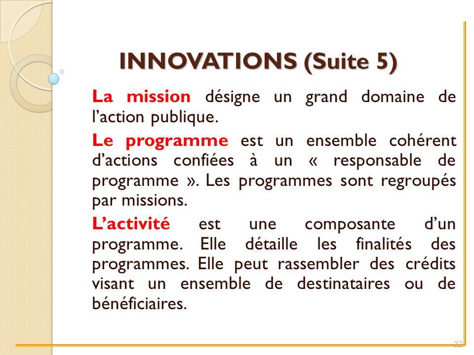 INNOVATIONS (Suite 5) La mission désigne un grand domaine de laction publique.