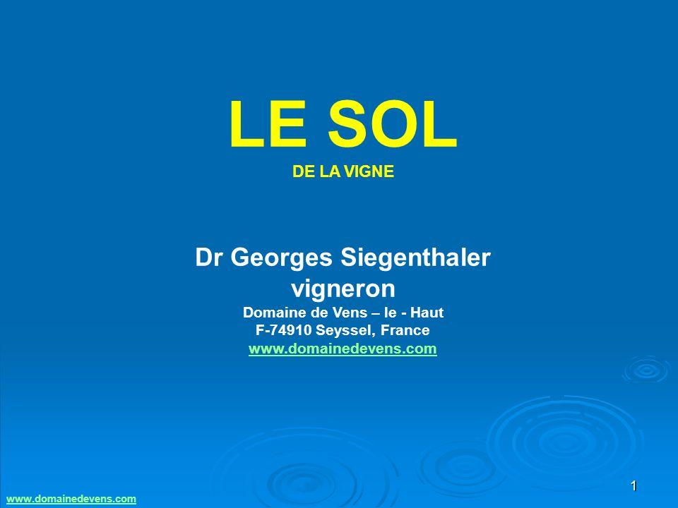 1 LE SOL DE LA VIGNE Dr Georges Siegenthaler vigneron Domaine de Vens – le - Haut F-74910 Seyssel, France www.domainedevens.com