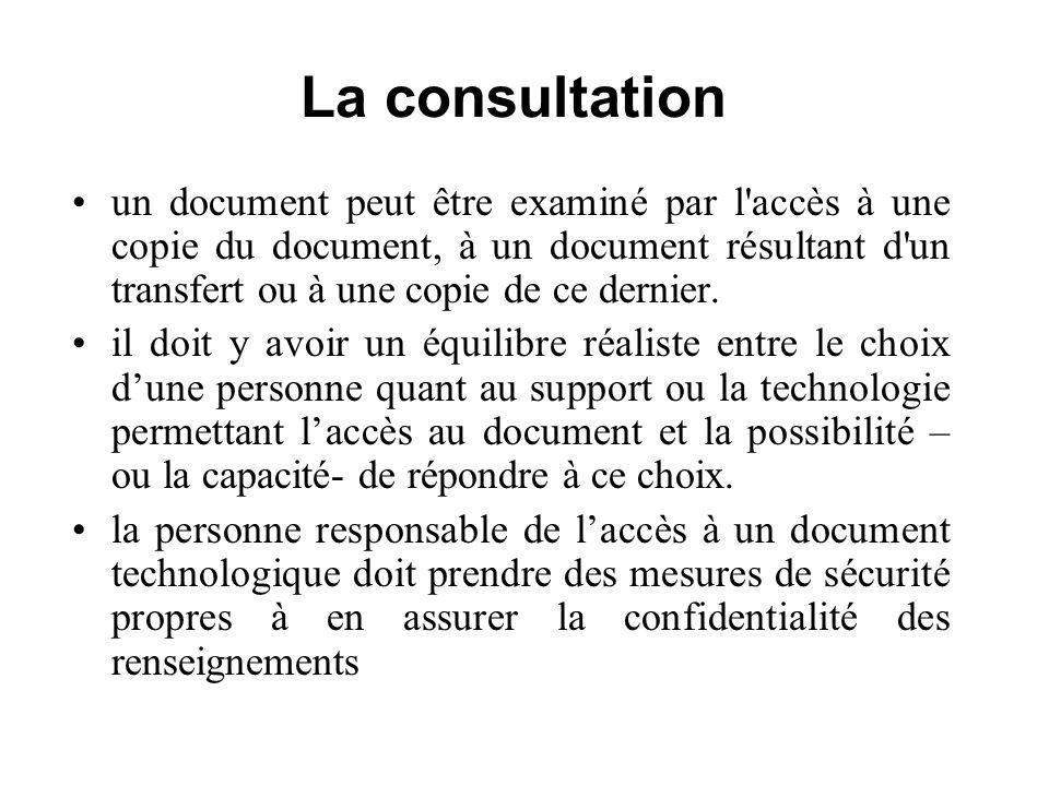 La consultation un document peut être examiné par l accès à une copie du document, à un document résultant d un transfert ou à une copie de ce dernier.