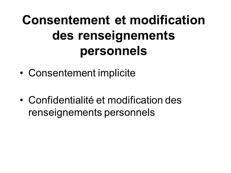 Consentement et modification des renseignements personnels Consentement implicite Confidentialité et modification des renseignements personnels