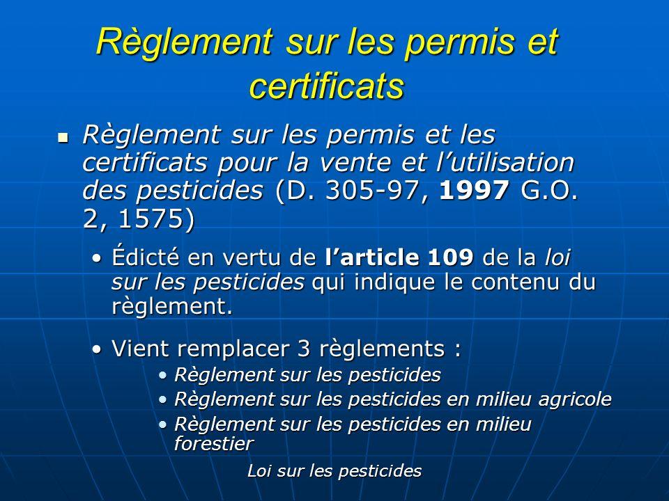 Loi sur les pesticides Règlement sur les permis et certificats Règlement sur les permis et les certificats pour la vente et lutilisation des pesticide