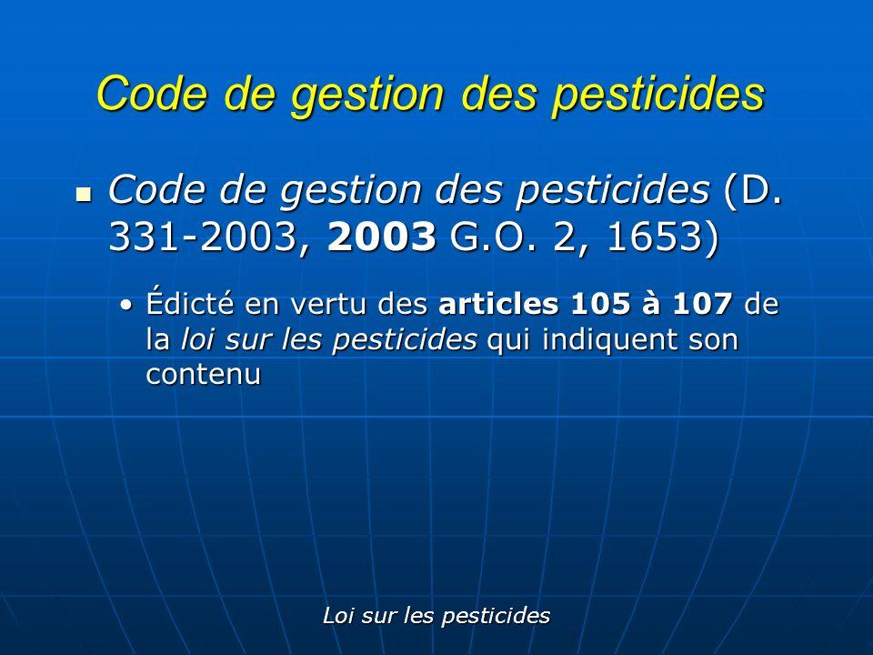 Loi sur les pesticides Code de gestion des pesticides Code de gestion des pesticides (D. 331-2003, 2003 G.O. 2, 1653) Code de gestion des pesticides (