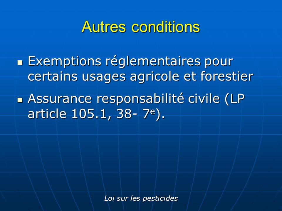 Loi sur les pesticides Autres conditions Exemptions réglementaires pour certains usages agricole et forestier Exemptions réglementaires pour certains