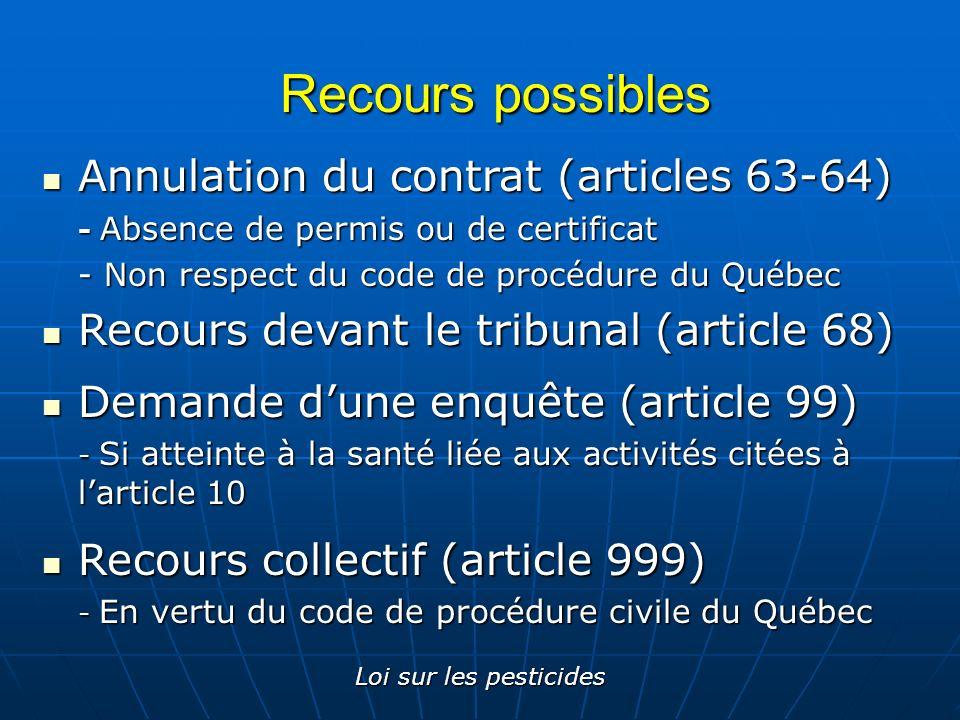 Loi sur les pesticides Recours possibles Annulation du contrat (articles 63-64) Annulation du contrat (articles 63-64) - Absence de permis ou de certi