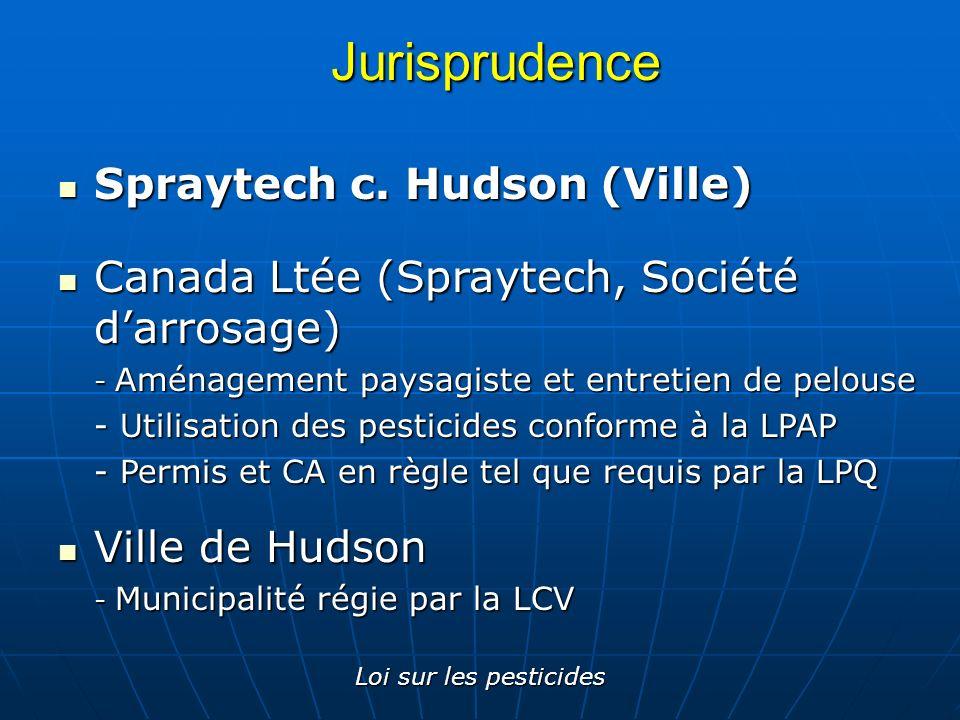 Loi sur les pesticidesJurisprudence Spraytech c. Hudson (Ville) Spraytech c. Hudson (Ville) Canada Ltée (Spraytech, Société darrosage) Canada Ltée (Sp