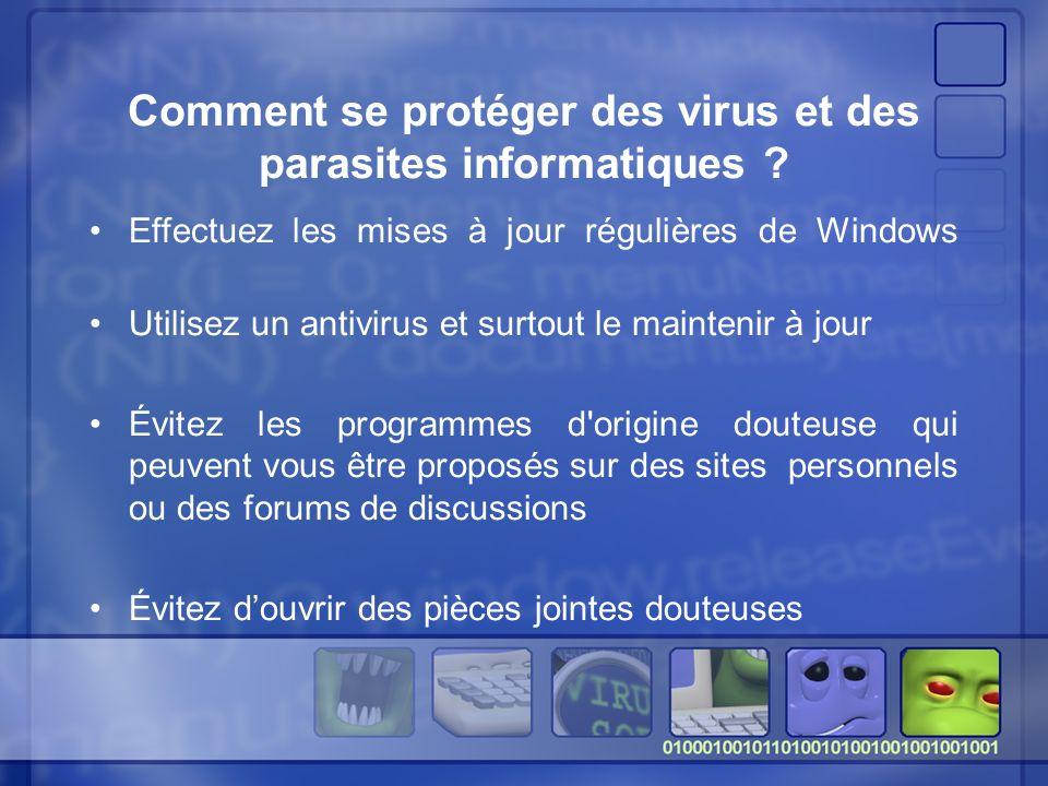 Comment se protéger des virus et des parasites informatiques .