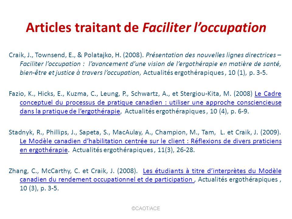 Articles traitant de Faciliter loccupation Craik, J., Townsend, E., & Polatajko, H. (2008). Présentation des nouvelles lignes directrices – Faciliter