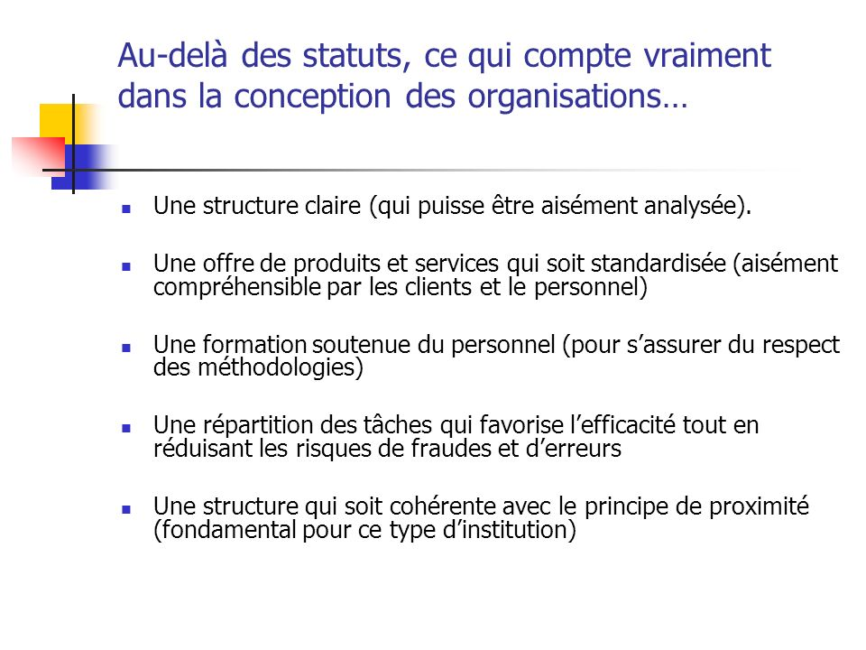 Au-delà des statuts, ce qui compte vraiment dans la conception des organisations… Une structure claire (qui puisse être aisément analysée). Une offre