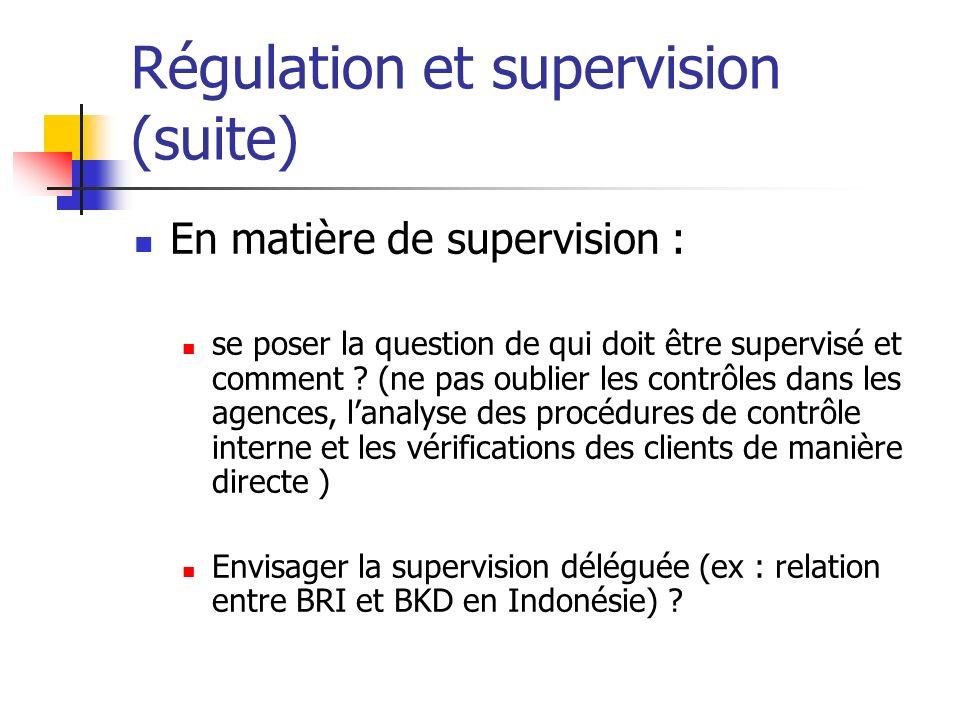 Régulation et supervision (suite) En matière de supervision : se poser la question de qui doit être supervisé et comment ? (ne pas oublier les contrôl