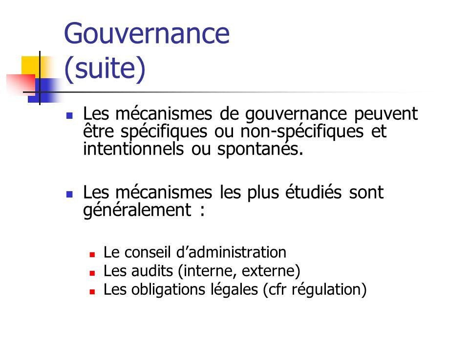 Gouvernance (suite) Les mécanismes de gouvernance peuvent être spécifiques ou non-spécifiques et intentionnels ou spontanés. Les mécanismes les plus é