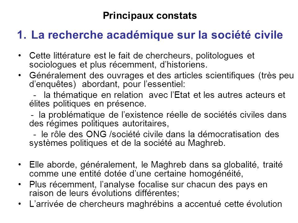 Principaux constats 1. La recherche académique sur la société civile Cette littérature est le fait de chercheurs, politologues et sociologues et plus