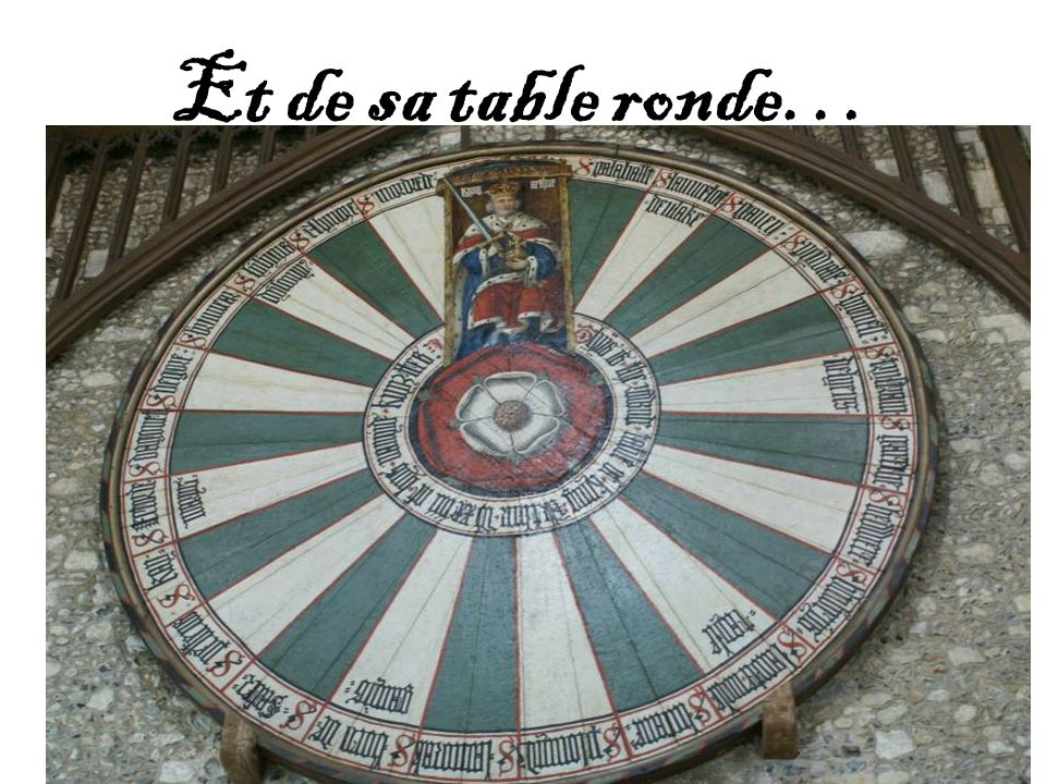 Et de sa table ronde…