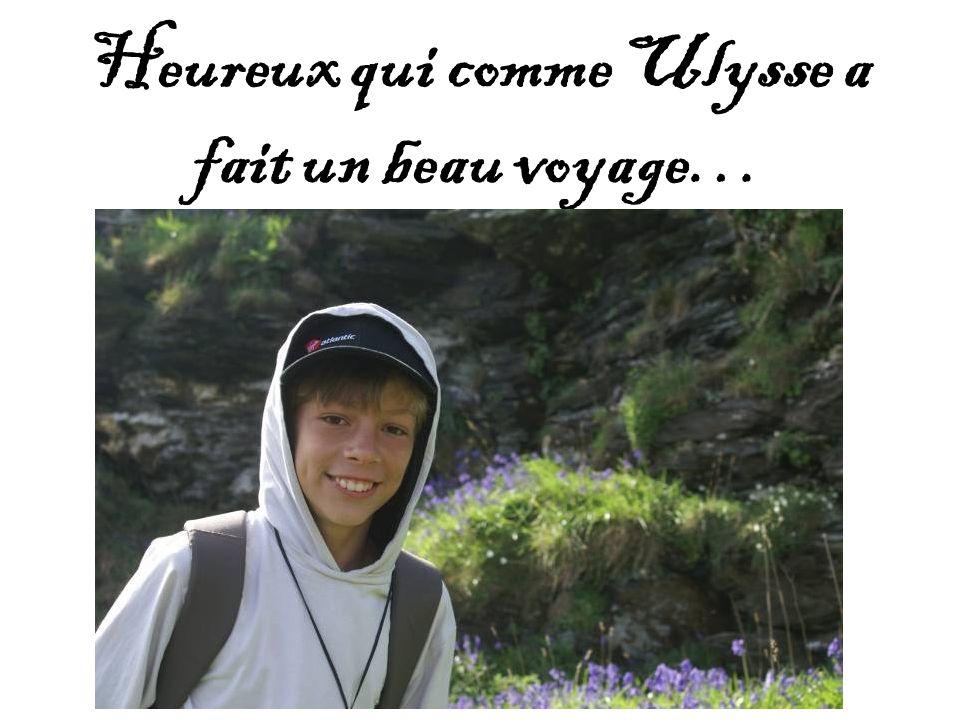 Heureux qui comme Ulysse a fait un beau voyage…