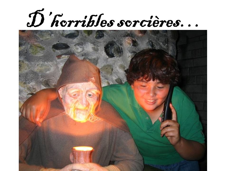 Dhorribles sorcières…