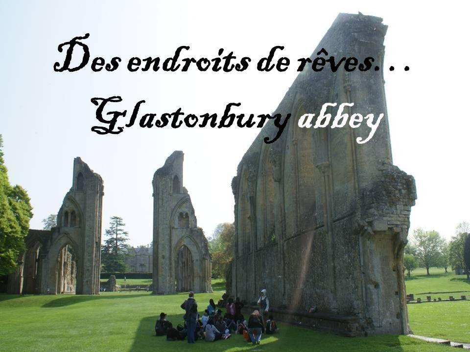 Des endroits de rêves… Glastonbury abbey