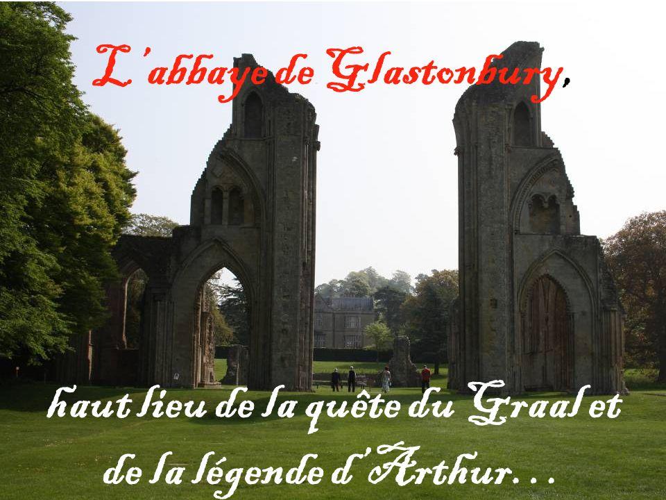 Labbaye de Glastonbury, haut lieu de la quête du Graal et de la légende dArthur…