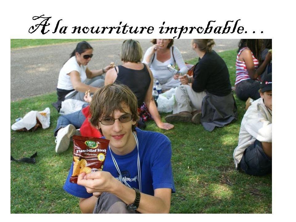 A la nourriture improbable…