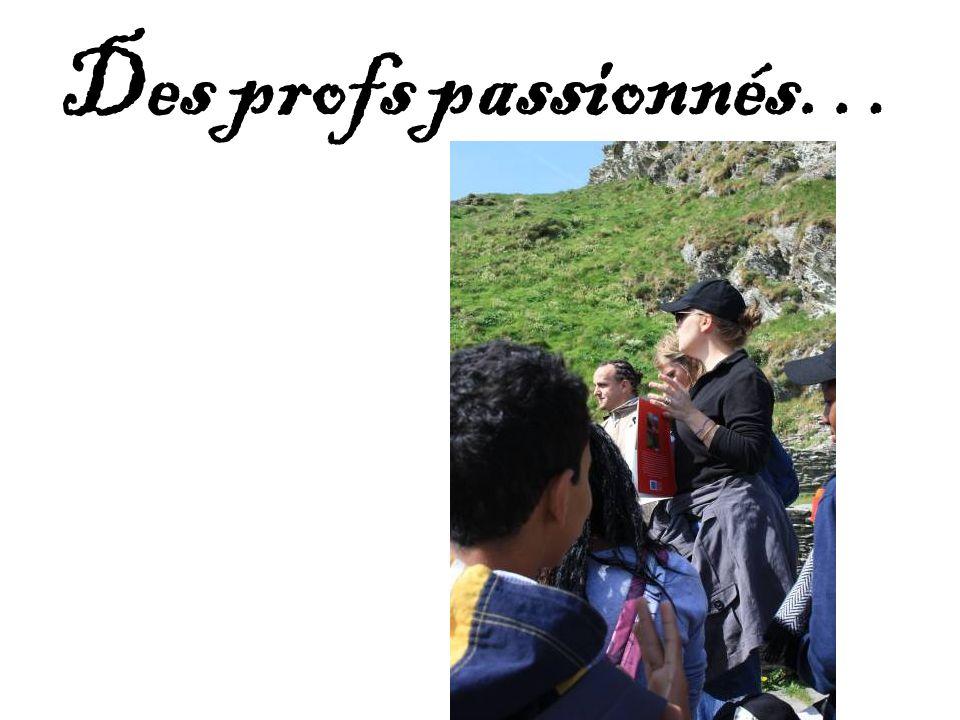 Des profs passionnés…