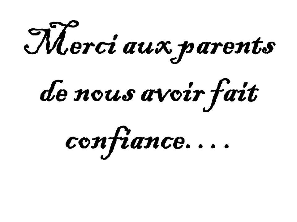 Merci aux parents de nous avoir fait confiance….