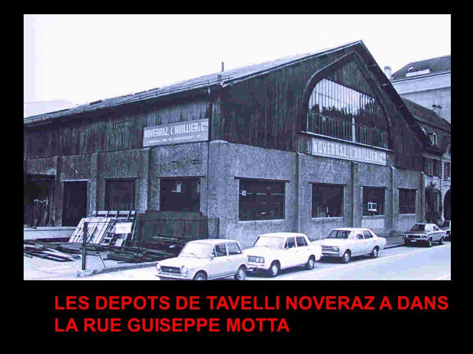 LES DEPOTS DE TAVELLI NOVERAZ A DANS LA RUE GUISEPPE MOTTA