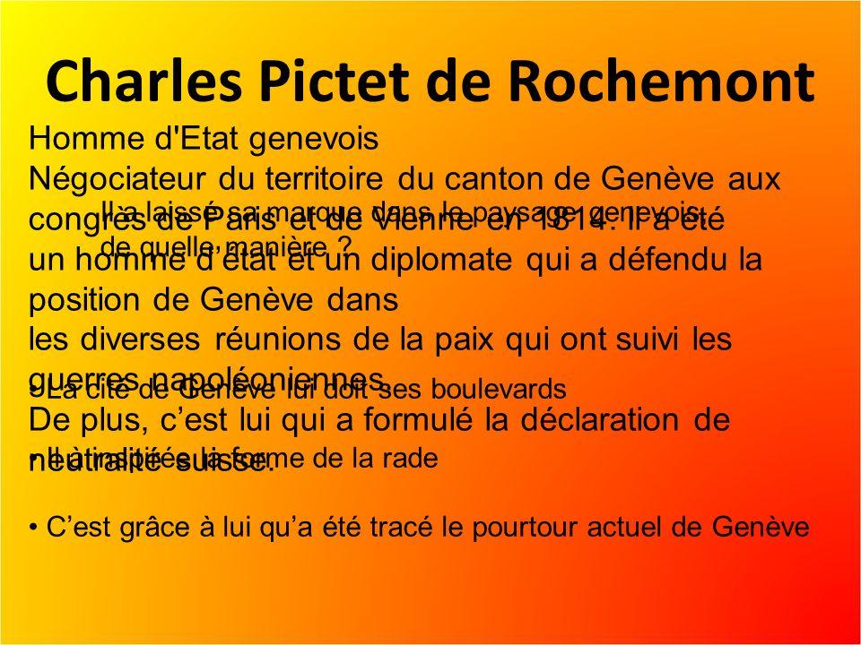 Charles Pictet de Rochemont Il a laissé sa marque dans le paysage genevois, de quelle manière .
