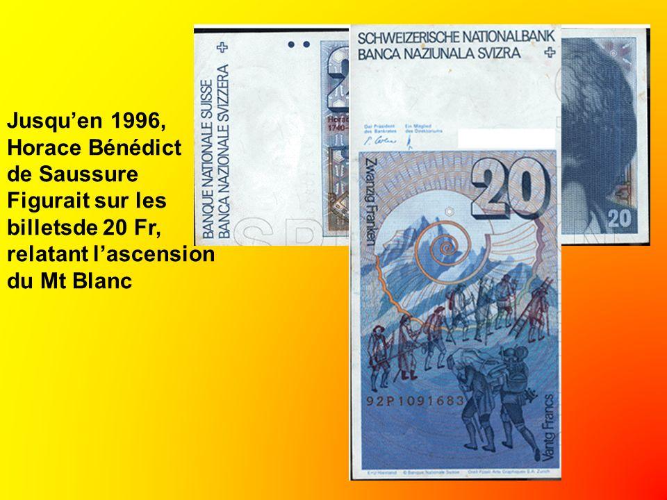 Jusquen 1996, Horace Bénédict de Saussure Figurait sur les billetsde 20 Fr, relatant lascension du Mt Blanc