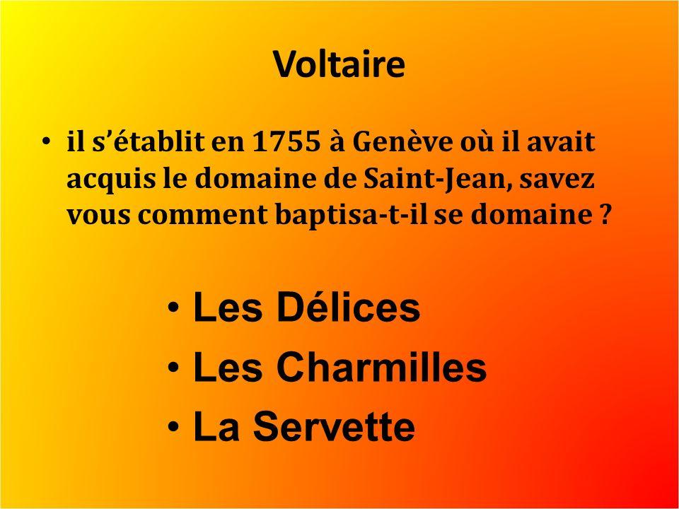 Voltaire il sétablit en 1755 à Genève où il avait acquis le domaine de Saint-Jean, savez vous comment baptisa-t-il se domaine .