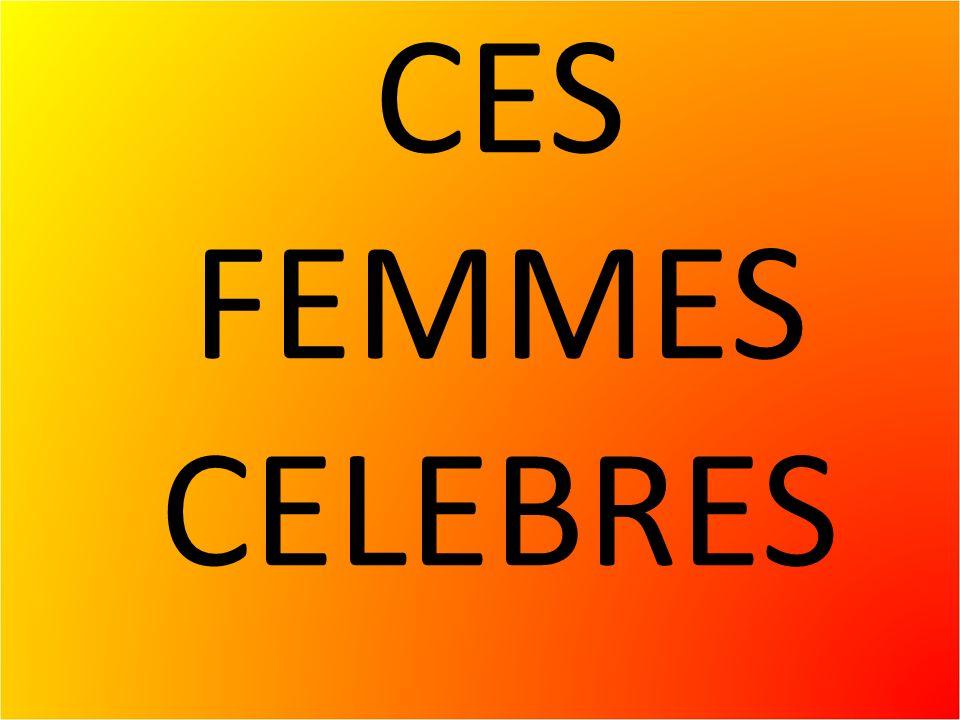 CES FEMMES CELEBRES