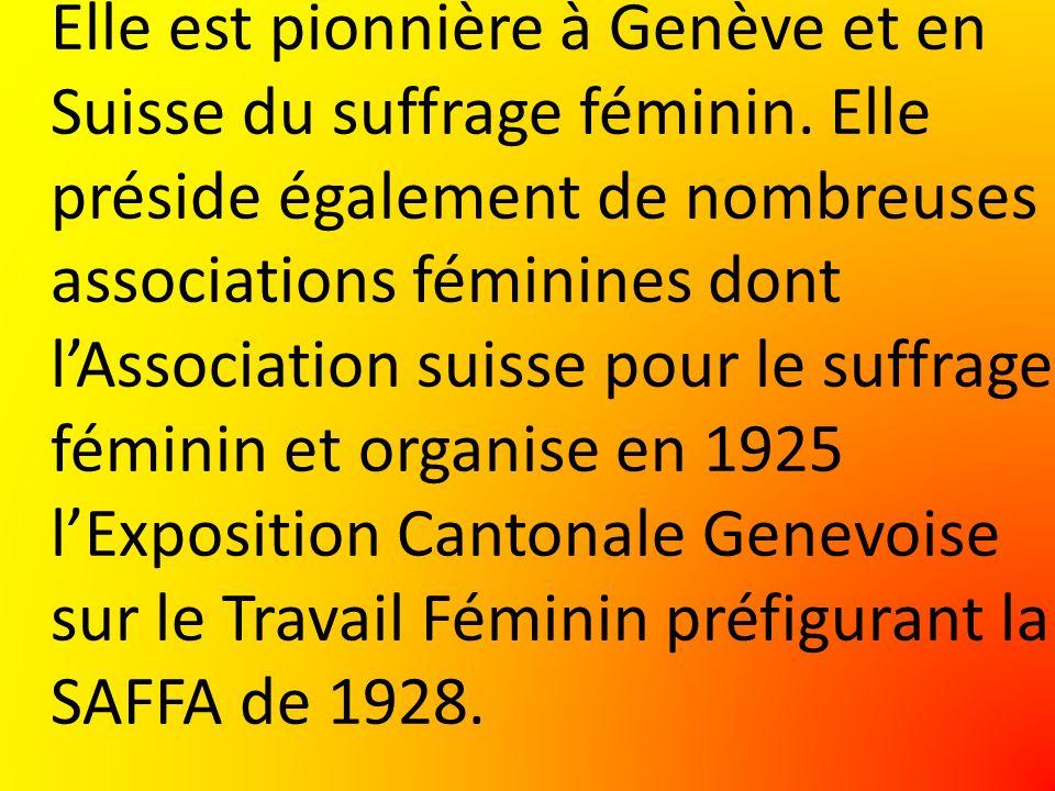 Elle est pionnière à Genève et en Suisse du suffrage féminin.