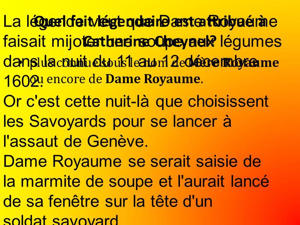 Quel fait légendaire est attribué à Catherine Cheynel.
