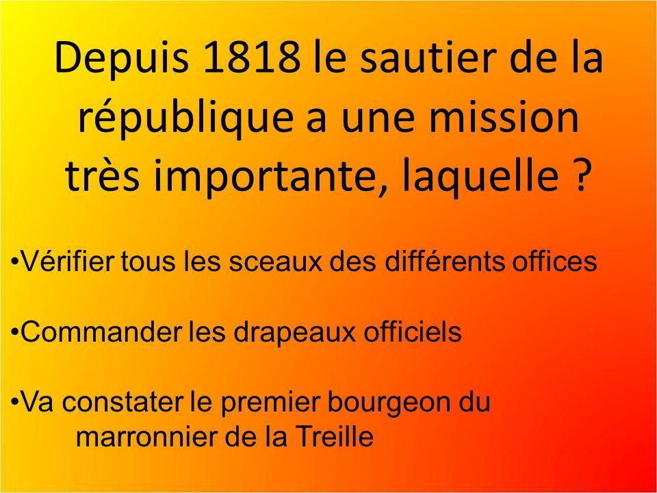 Depuis 1818 le sautier de la république a une mission très importante, laquelle .