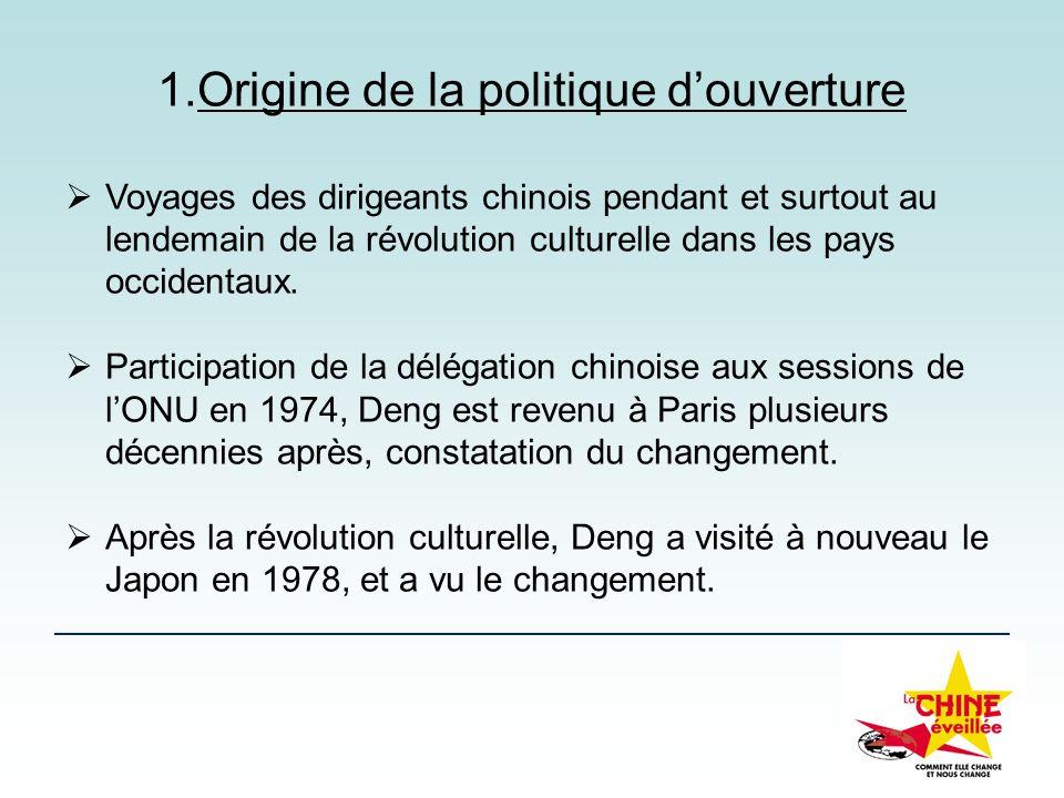 1.Origine de la politique douverture Voyages des dirigeants chinois pendant et surtout au lendemain de la révolution culturelle dans les pays occident