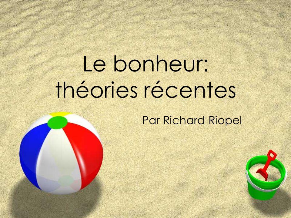 Le bonheur: théories récentes Par Richard Riopel