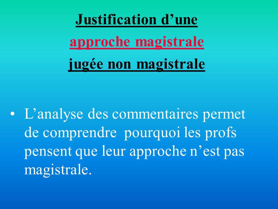 Justification dune approche magistrale jugée non magistrale Lanalyse des commentaires permet de comprendre pourquoi les profs pensent que leur approch