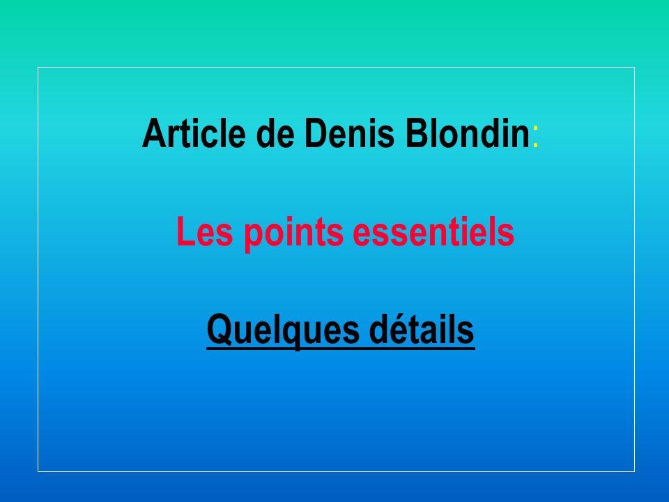 Article de Denis Blondin : Les points essentiels Quelques détails