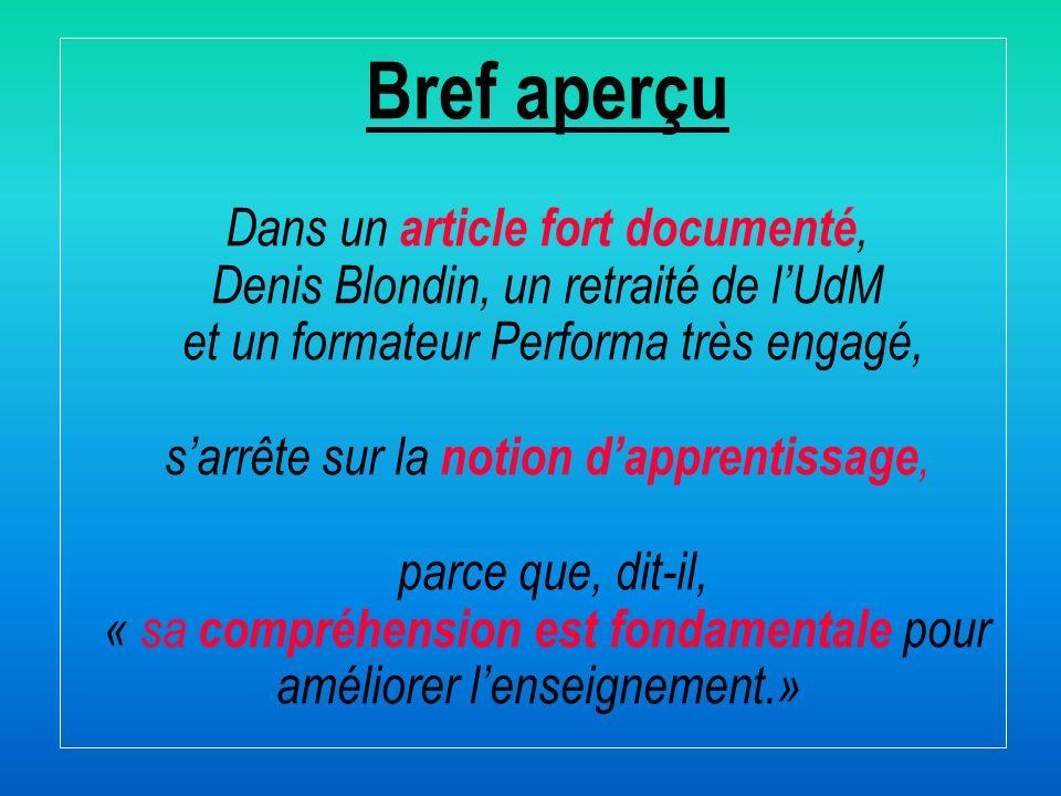 Bref aperçu Dans un article fort documenté, Denis Blondin, un retraité de lUdM et un formateur Performa très engagé, sarrête sur la notion dapprentiss