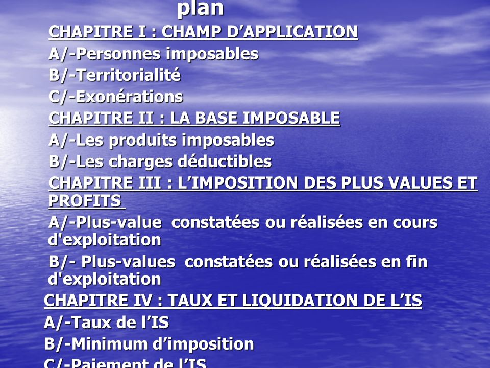 plan CHAPITRE I : CHAMP DAPPLICATION CHAPITRE I : CHAMP DAPPLICATION A/-Personnes imposables A/-Personnes imposables B/-Territorialité B/-Territoriali