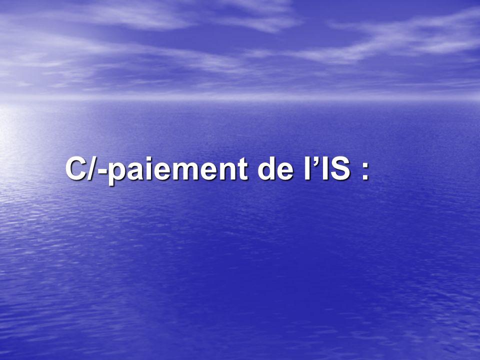 C/-paiement de lIS : C/-paiement de lIS :