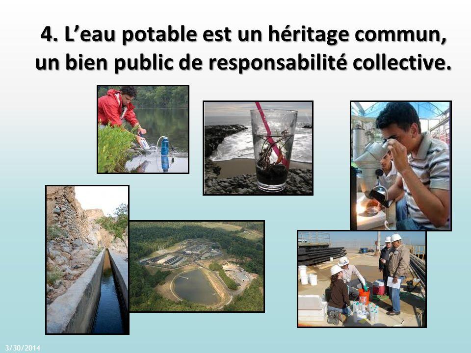 4. Leau potable est un héritage commun, un bien public de responsabilité collective. 3/30/2014