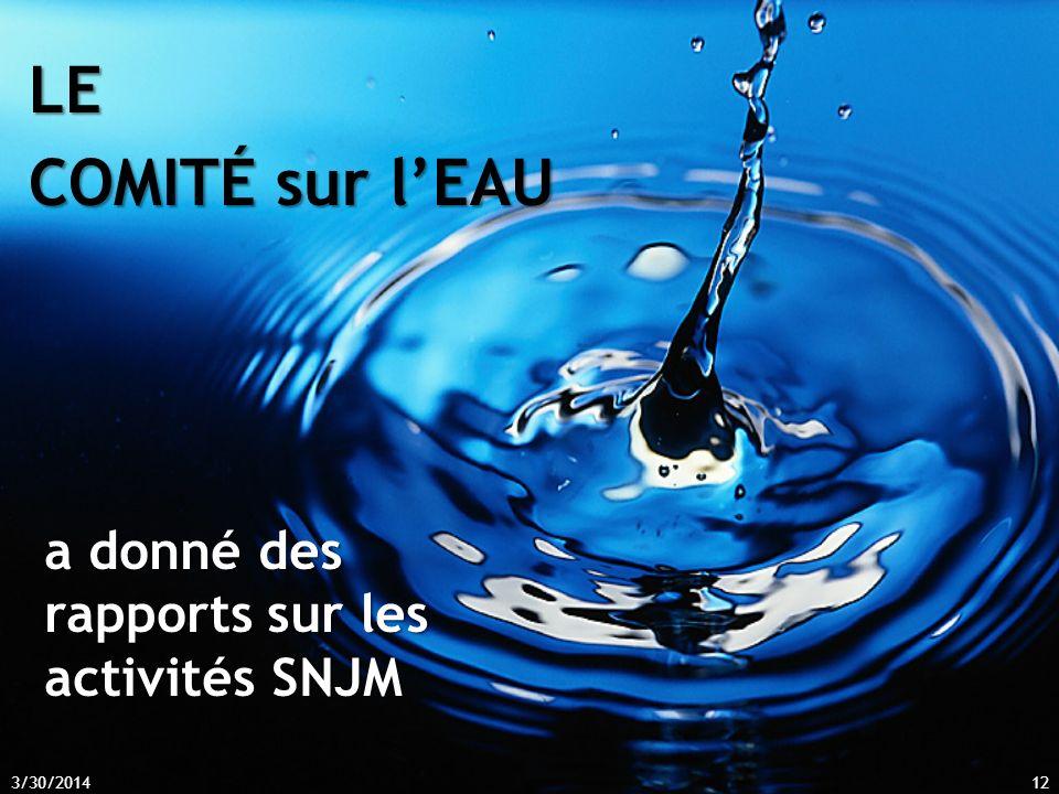 LE COMITÉ sur lEAU 3/30/201412 a donné des rapports sur les activités SNJM