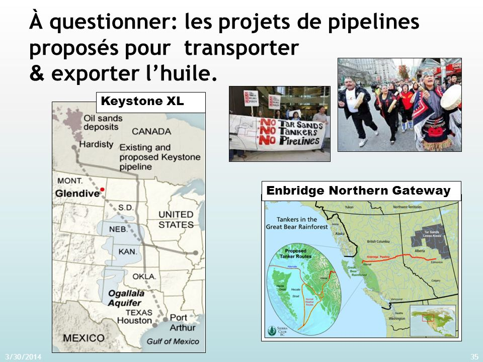 À questionner: les projets de pipelines proposés pour transporter & exporter lhuile.